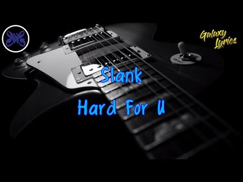 Slank Hard For U Lirik | Galaxy Lyrics