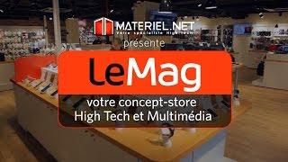 Découvrez LeMag, le concept-store High-Tech et multimédia par Materiel.net