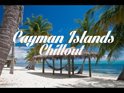 Beautiful CAYMAN ISLANDS Chillout and Lounge Mix Del Mar