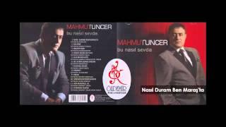Nasıl Duram Ben Maraş'ta   Mahmut Tuncer