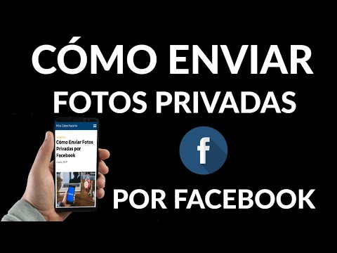 Cómo Enviar Fotos Privadas Por Facebook