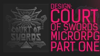 Game Design - RollPlay: Court of Swords ~ MicroRPG (Session One)