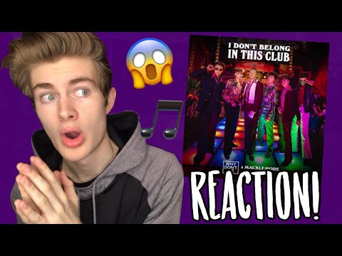 "Why Don't We - ""I Don't Belong In This Club""(feat Macklemore) REACTION!"