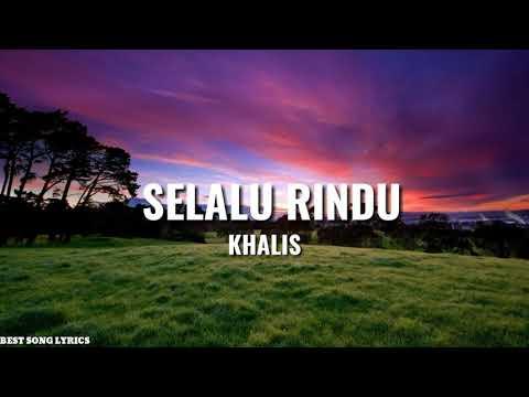 Khalis - Selalu Rindu (Lyric Video)