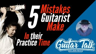 5 Mistakes Guitar Players Make in Their Practice Time - Guitar Talk