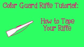 Color Guard Rifle Tutorial: How to Tape