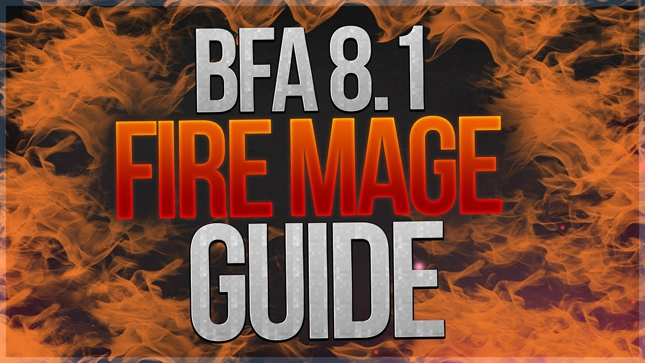 Full Length BfA 8 1 Fire Mage Guide by Xaryu - The Loot District