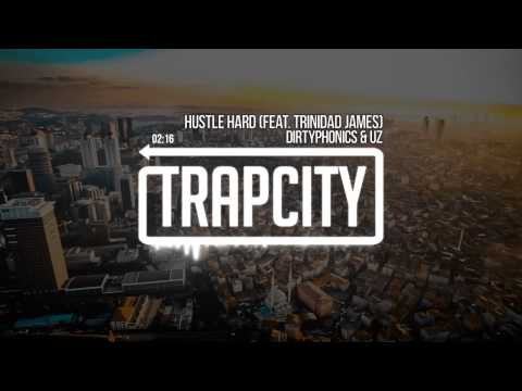 Dirtyphonics & UZ feat Trinidad James  Hustle Hard