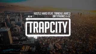 Dirtyphonics & UZ feat. Trinidad James - Hustle Hard