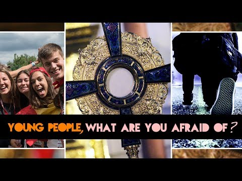 Young People, What Are You Afraid Of?