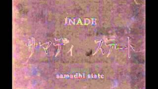 Inade - Samadhi State Part II