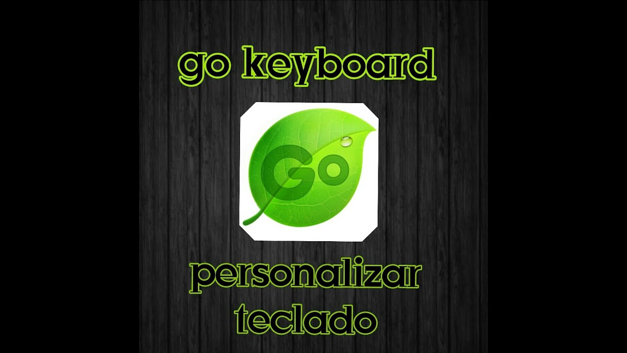 Personalizar o teclado(go keyboard)