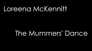Download lagu Loreena McKennitt - The Mummers' Dance (lyrics)