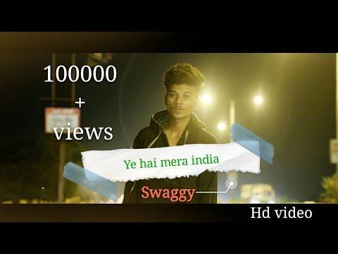 Ye hai mera india - swaggy / best hindi rap song