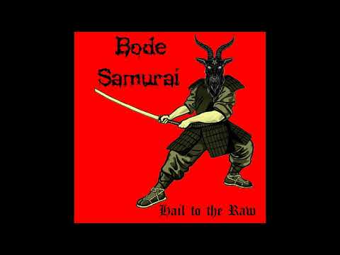 Bode Samurai - Hail to the Raw (Demo - 2020)