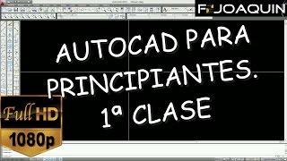 AUTOCAD PARA PRINCIPIANTES - 1ª CLASE