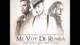 Zion y Lennox ft. Tony Lenta - Me voy de Rumba