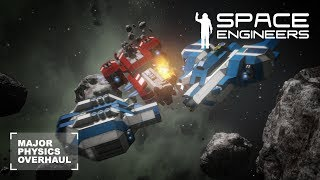Space Engineers: Major Physics Overhaul