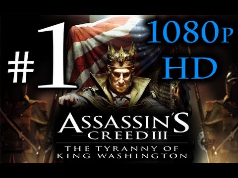 Assassin's Creed 3 : Tyranny of King Washington Walkthrough Part 1 1080p HD - FULL Episode 1