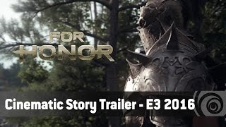 For Honor - Cinematic Story Trailer - E3 2016 [AUT]