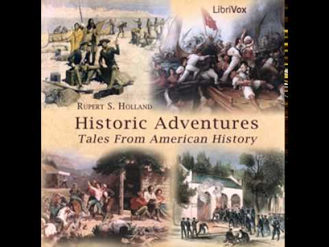 Historic Adventures Tales from American History by Rupert HOLLAND | History Fiction |   Audiobook