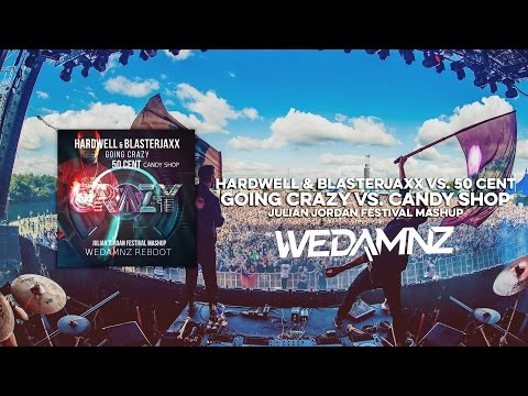 Hardwell & Blasterjaxx vs. 50Cent - Going Crazy vs. Candy Shop (Julian Jordan Mash) [WeDamnz Reboot]