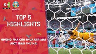 TOP 5 PHA CỨU THUA XUẤT SẮC | LƯỢT TRẬN THỨ HAI VÒNG BẢNG EURO 2020 | TOP 5 SAVES