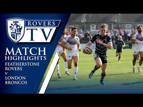 MATCH HIGHLIGHTS: Featherstone Rovers 38-18 London Broncos