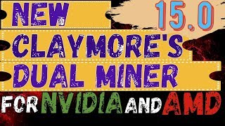 новый майнер от Клеймора 15.0 для nvidia and amd - NEW Claymore's Dual miner 15.0 for nvidia and amd