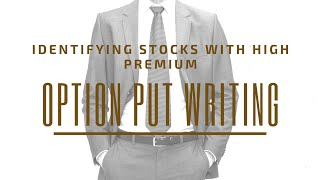 Identifying Stocks With High Premium - Charting Techniques (Option Put Writing)