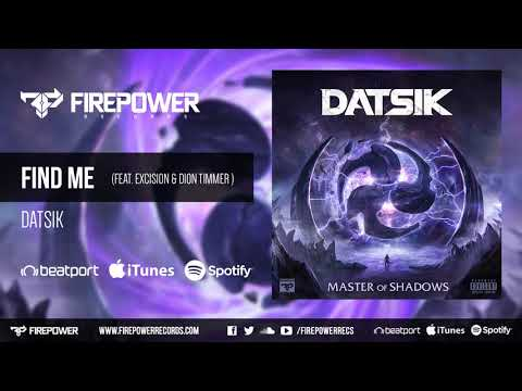 Datsik  Find Me feat Excision & Dion Timmer Firepower Records  Dubstep