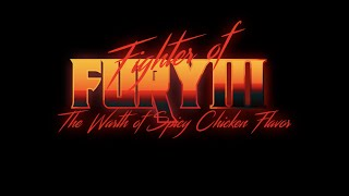 FIGHTER OF FURY III: The Wrath of Spicy Chicken Flavor