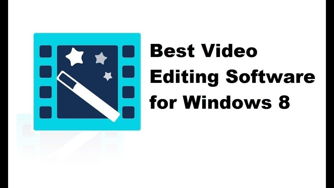 Windows 8 video editing software   Best Video Editing