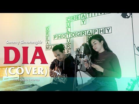 #KEREN | DIA - Sammy Simorangkir (COVER) By Rezha Regita & Kilal Ista