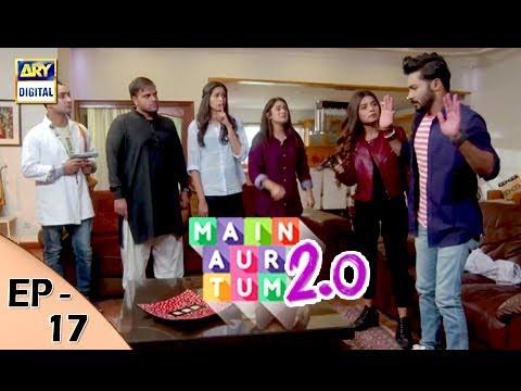 Main Aur Tum 2. 0 - Episode 17 - 23rd Dec 2017 - ARY Digital Drama