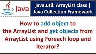 Java : Collection Framework : ArrayList (Foreach and  Iterator)
