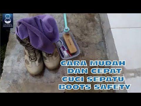 CARA MUDAH DAN CEPAT CUCI SEPATU BOOTS SAFETY