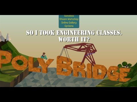 Lets Play | PolyBridge | I took Engineering Classes....Worth it?