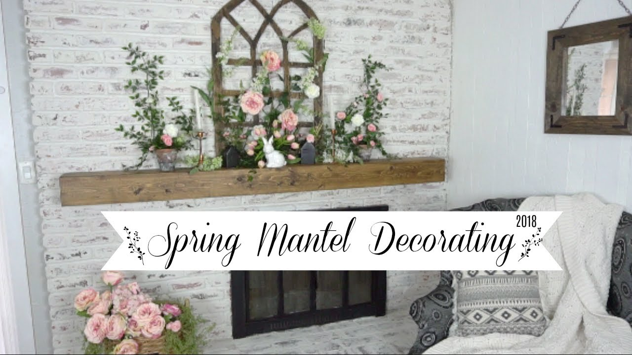 Spring Decorate With Me Farmhouse Cottage Mantel Decor Momma