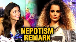 Alia Bhatt reacts on Kangana Ranaut's 'Nepotism' remark. Watch the ...