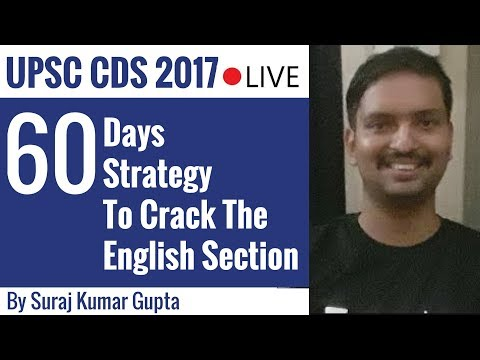 UPSC CDS EXAM 2017- 60 Days Strategy For The English Paper By Suraj Kr Gupta