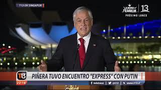 """Piñera tuvo encuentro """"express"""" con Putin en Singapur"""