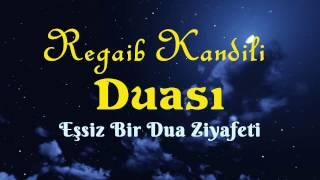 Video Regaib Kandili Duası [ Eşsiz Bir Dua Ziyafeti ] Yeni Dua download MP3, 3GP, MP4, WEBM, AVI, FLV November 2017
