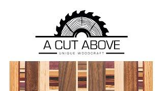 A Cut Above - Unique Woodcraft (2020)