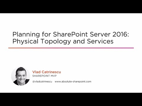 Course Preview: Planning for SharePoint Server 2016: Physical Topology and Services