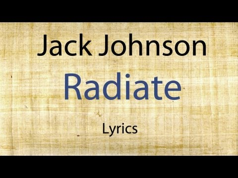Jack Johnson - Radiate [Lyrics Video]