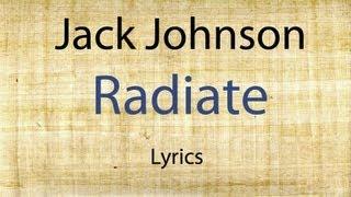 Jack Johnson - Radiate [Lyrics Video]
