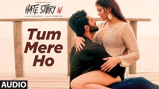 Presenting romantic song TUM MERE HO full audio from latest Bollywood movie Hate Story IV in soulful voice of Jubin Nautiyal & Amrita Singh. The song is ...