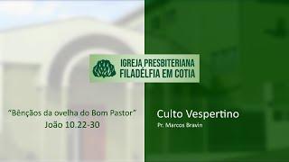 Culto Vespertino - Bênçãos da ovelha do Bom Pastor