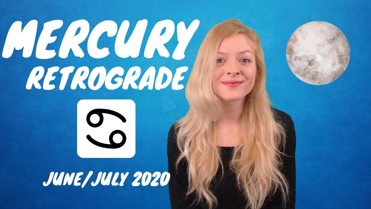 Mercury Retrograde in Cancer 2020 - What It Means For YOUR Zodiac sign